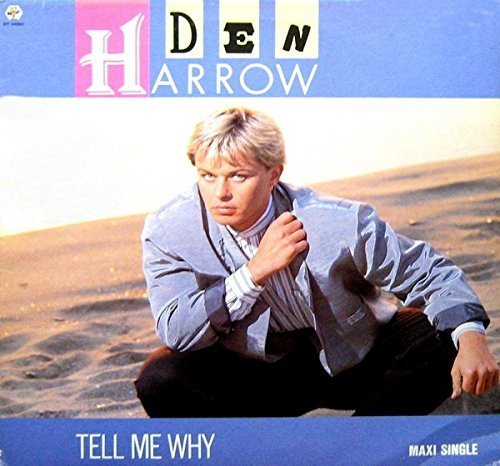 Bild 1: Den Harrow, Tell me why (1987)
