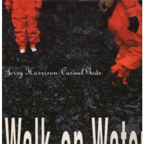 Bild 1: Jerry Harrison:Casual Gods, Walk on water (1990)