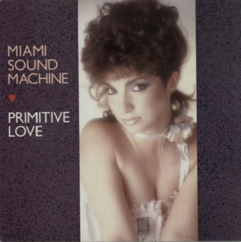 Bild 1: Miami Sound Machine, Primitive love (1985)
