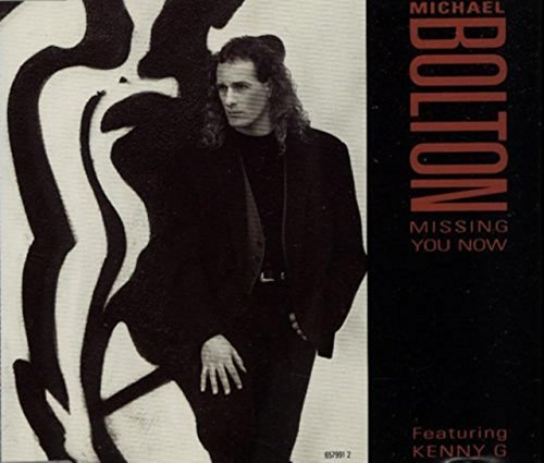 Bild 1: Michael Bolton, Missing you now (1992, feat. Kenny G.)