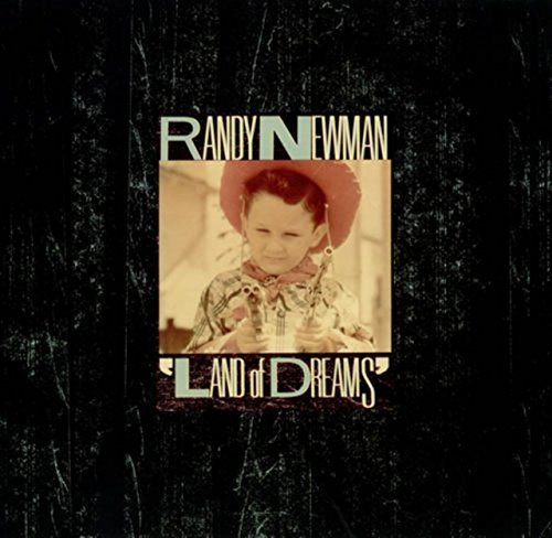 Bild 1: Randy Newman, Land of dreams (1988)
