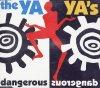Ya Ya's, Dangerous (1992)