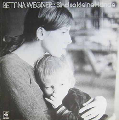 Bild 1: Bettina Wegner, Sind so kleine Hände (1979)