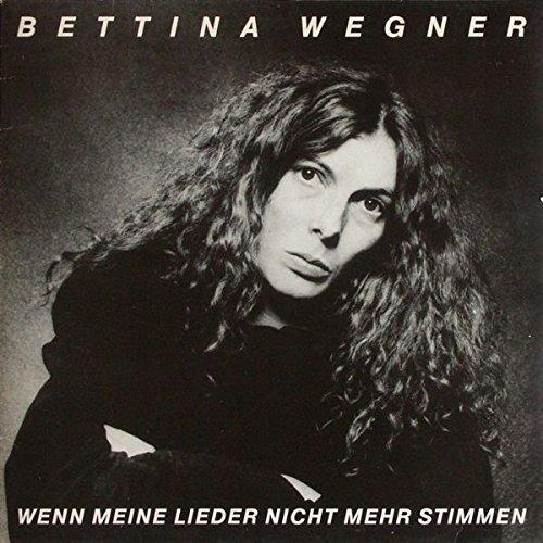 Bild 1: Bettina Wegner, Wenn meine Lieder nicht mehr stimmen (1980)