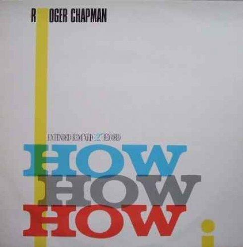 Bild 1: Roger Chapman, How how how (1984)