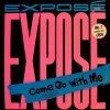 Exposé, Come go with me (1987)