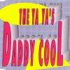 Ya Ya's, Daddy Cool (1992)