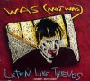 Was (not was), Listen like thieves (1992)