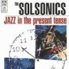 Solsonics, Jazz in the present tense (1994)