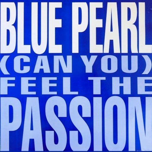 Bild 1: Blue Pearl, (Can you) feel the passion (Zen Mix, 1990/91)