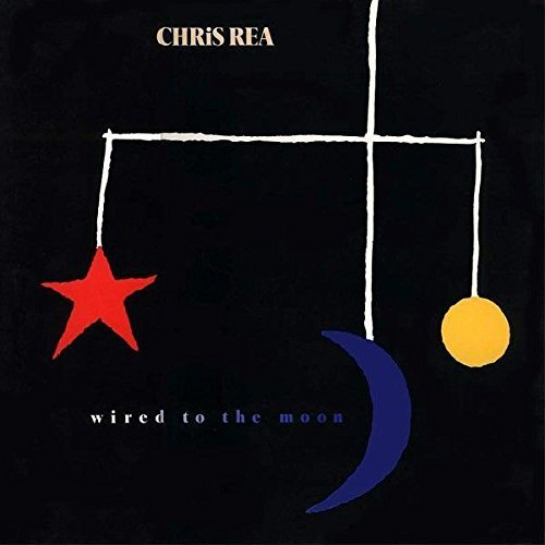 Bild 2: Chris Rea, Wired to the moon (1984)