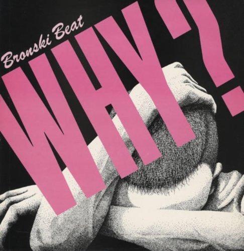 Bild 1: Bronski Beat, Why? (1984)