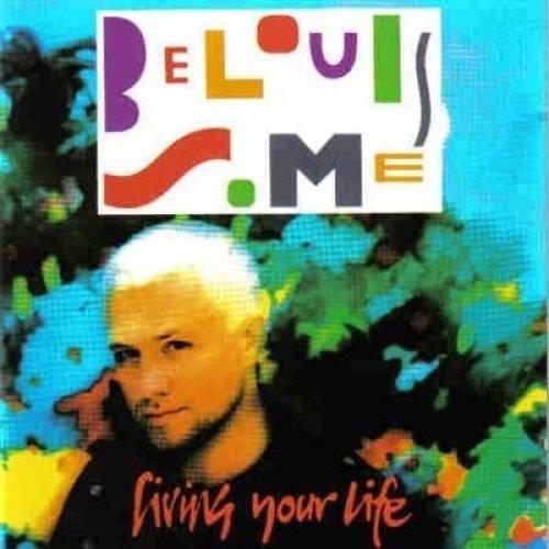 Bild 1: Belouis Some, Living your life (1993)