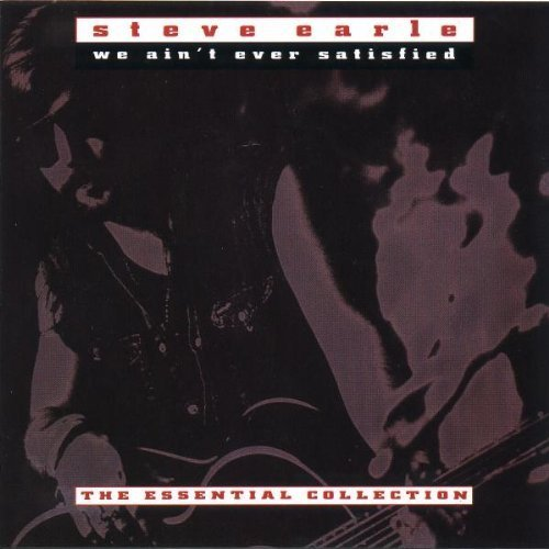 Bild 1: Steve Earle, We ain't ever satisfied-The essential collection (1992)