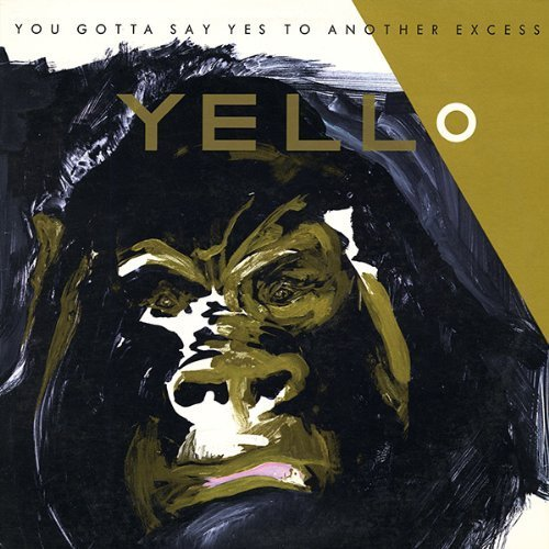 Bild 1: Yello, You gotta say yes to another excess (1983)