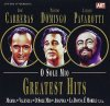 Carreras Domingo Pavarotti, O sole mio-Greatest hits (1994, Edel)