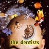 Dentists, Behind the door I keep the universe (1994)