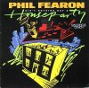 Phil Fearon, Ain't nothing but a houseparty
