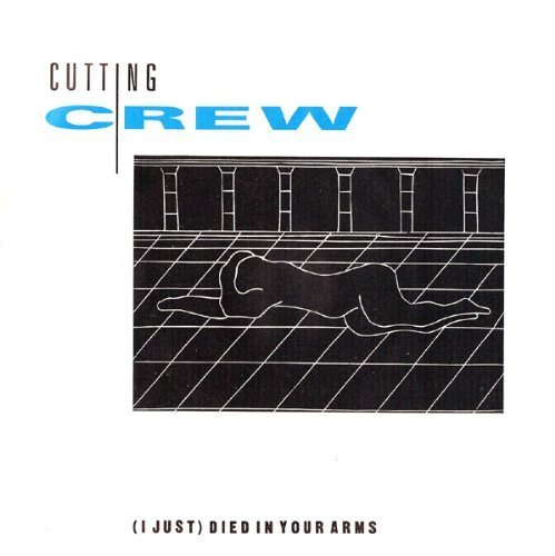 Bild 1: Cutting Crew, (I just) died in your arms (1986)