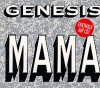 Genesis, Mama (6:03/6:57min., plus 'It's gonna get better [6:27min.]')