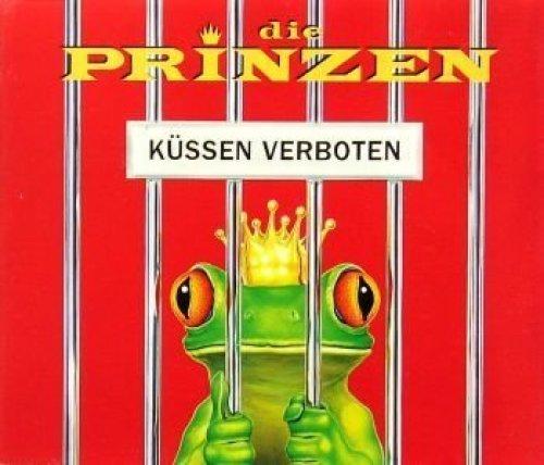 Bild 1: Die Prinzen, Küssen verboten (1992)