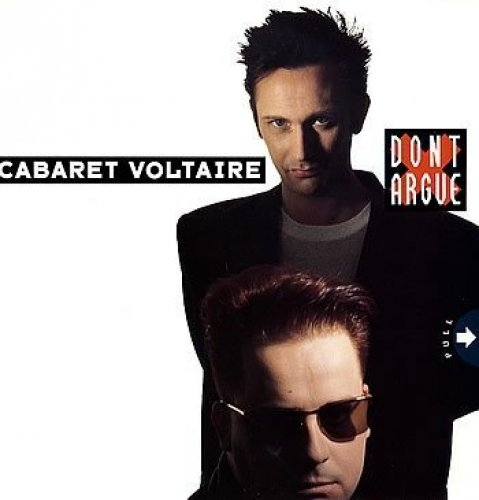 Bild 1: Cabaret Voltaire, Don't argue (1987)