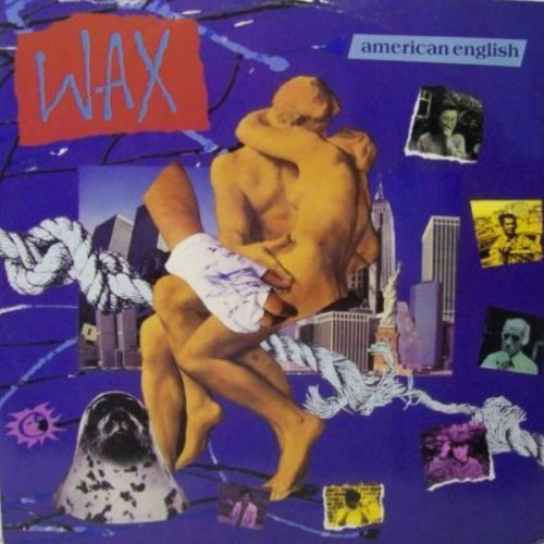 Bild 1: Wax, American English (1987)