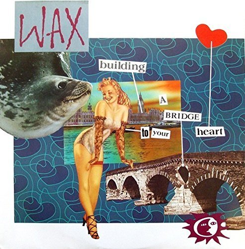 Bild 1: Wax, Bridge to your heart (1987)