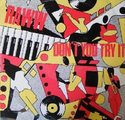 Bild 2: Raww, Don't you try it (Free Style Mix, 6:30min., 1986)