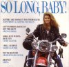 So long, Baby! (1992), Gwen Guthrie, Cyndi Lauper, Jaki Graham, Mel & Kim, Vesta Williams, Mai Tai, Pebbles..