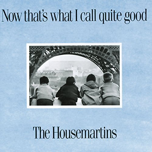 Bild 1: Housemartins, Now that's what I call quiet good (1988)