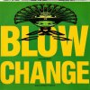 Blow, Change-Remix (Not just rearrange Mix, 8:34min., 1988, feat. Belva)