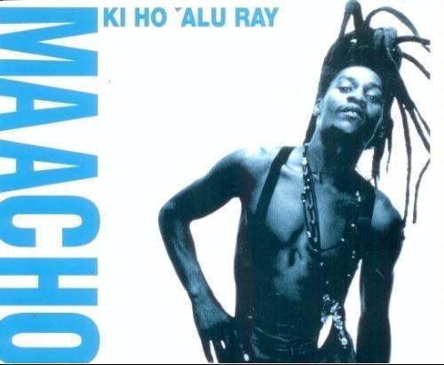 Bild 1: Maacho, Ki ho 'alu ray (1993)