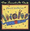 Parachute Club, Small victories (1986)