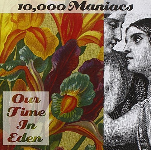 Bild 1: 10,000 Maniacs, Our time in Eden (1992)