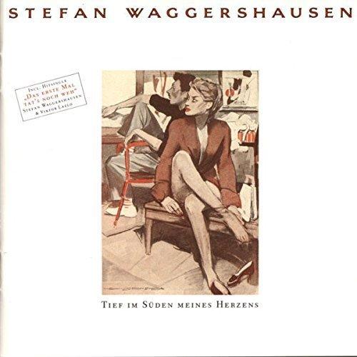 Bild 1: Stefan Waggershausen, Tief im Süden meines Herzens (1990)