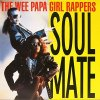 Wee Papa Girl Rappers, Soul mate (1989)