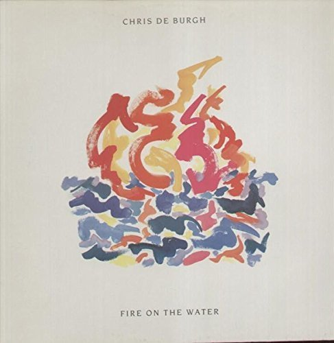 Bild 1: Chris de Burgh, Fire on the water (1986)
