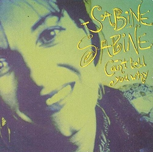 Bild 1: Sabine Sabine, Can't tell you why (1989; 3'')