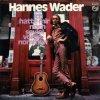 Hannes Wader, Ich hatte mir noch soviel vorgenommen