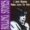 Rolling Stones, I just wanna make love to you (#un4011)