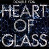 Double You, Heart of glass (#zyx7206)