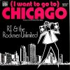 R.T., (I want to go to) Chicago (1986, & Rockmen Unlimited)