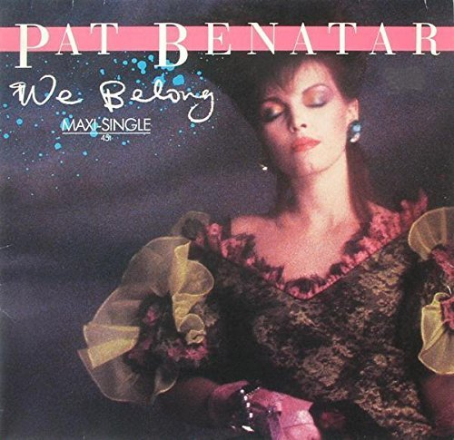 Bild 1: Pat Benatar, We belong (1984)