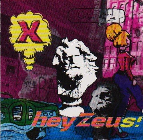 Bild 1: X, Hey Zeus! (1993)