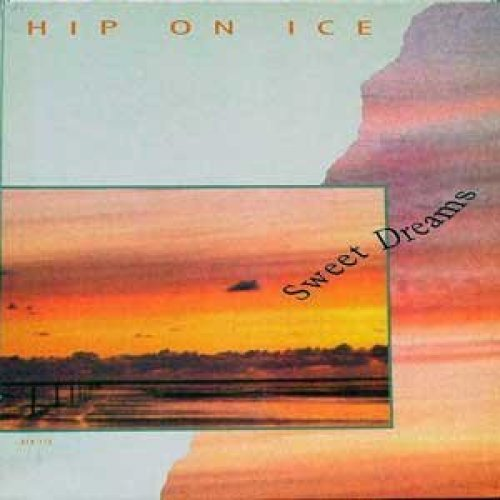 Bild 1: Hip on Ice, Sweet dreams (incl. 3 versions, 1990)