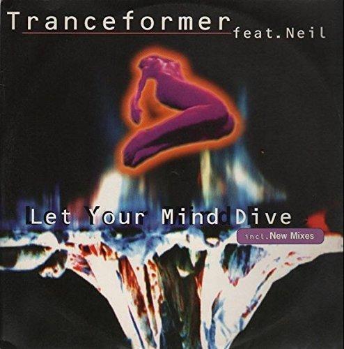 Bild 1: Tranceformer, Let your mind dive (incl. New Mixes, feat. Neil)