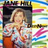 Jane Hill, Dizzy night (1985)