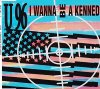 U96, I wanna be a Kennedy (US-Mix, 1992)