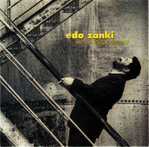 Фото 1: Edo Zanki, Und wir kriegen uns doch (1990)